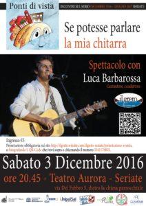Se potesse parlare la mia chitarra - Luca Barbarossa @ Teatro Aurora | Seriate | Lombardia | Italia